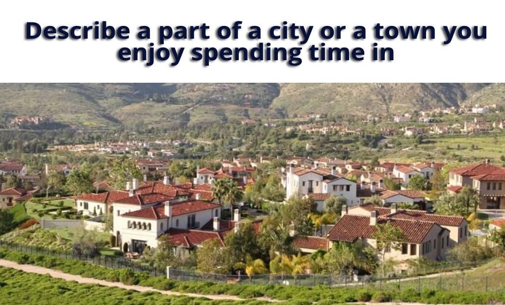 describe a part of a city or a town you enjoy spending